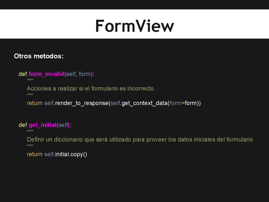 "Otros metodos: def form_invalid(self, form): """"..."