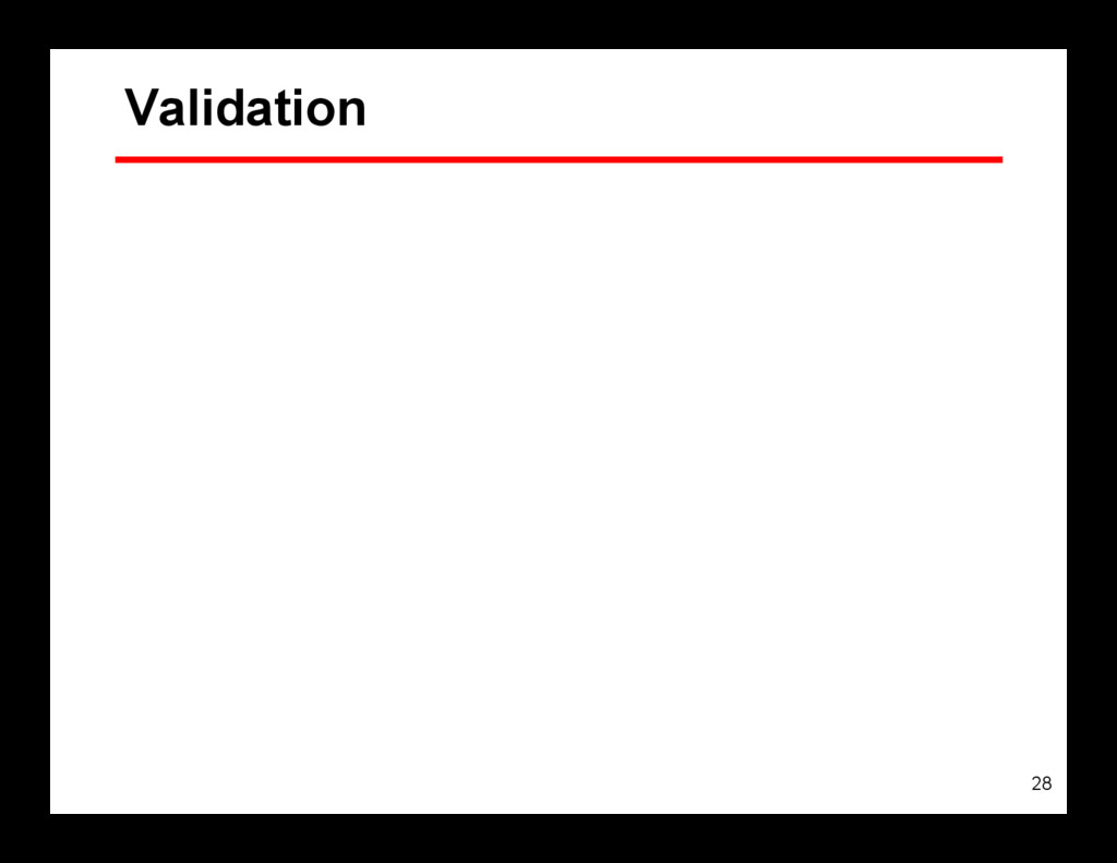 28 Validation