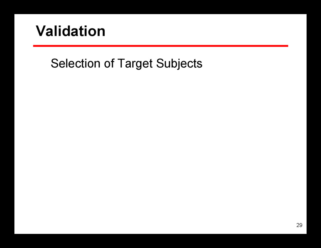 29 Validation Selection of Target Subjects
