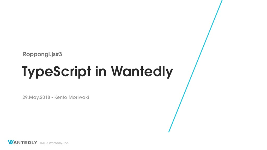 ©2018 Wantedly, Inc. TypeScript in Wantedly Rop...