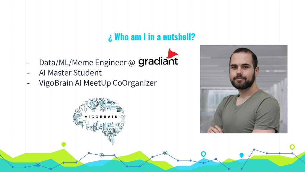 ¿ Who am I in a nutshell? - Data/ML/Meme Engine...