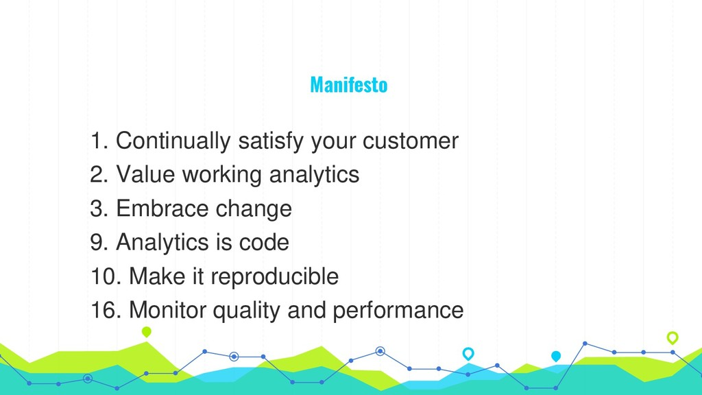 Manifesto 1. Continually satisfy your customer ...