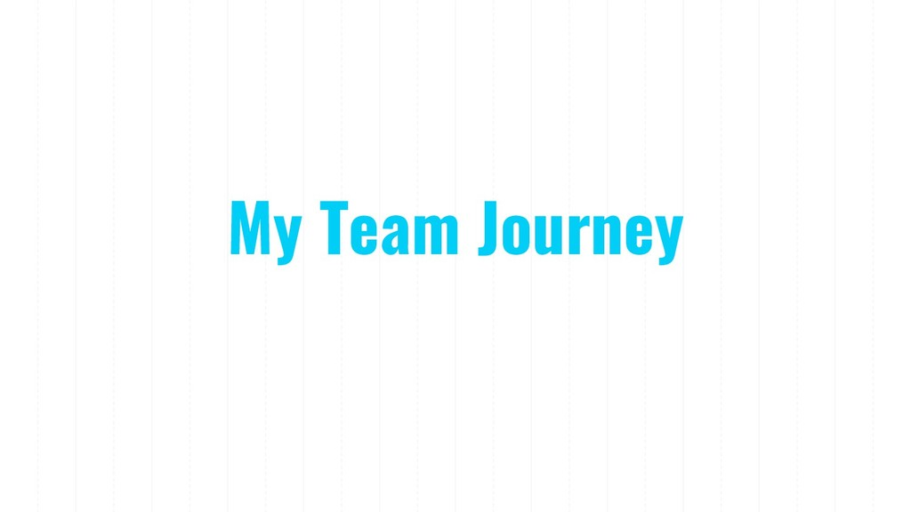 My Team Journey