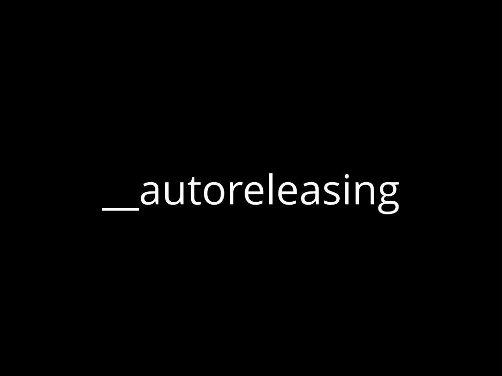 __autoreleasing