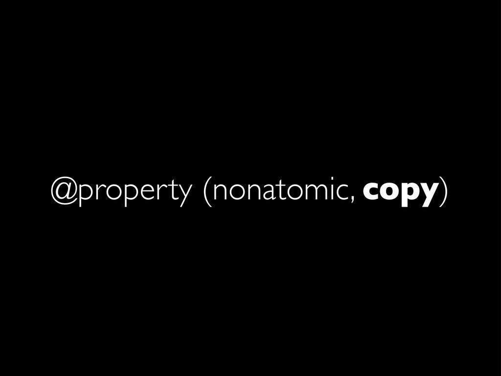 @property (nonatomic, copy)