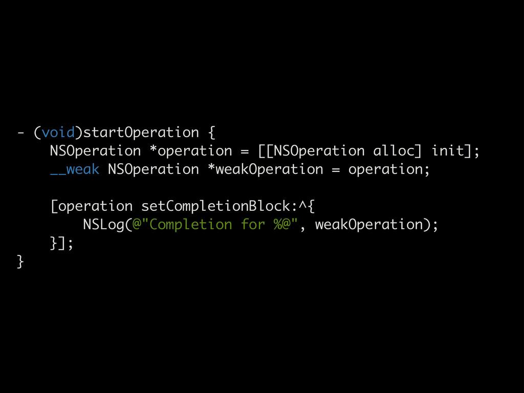 - (void)startOperation { NSOperation *operation...