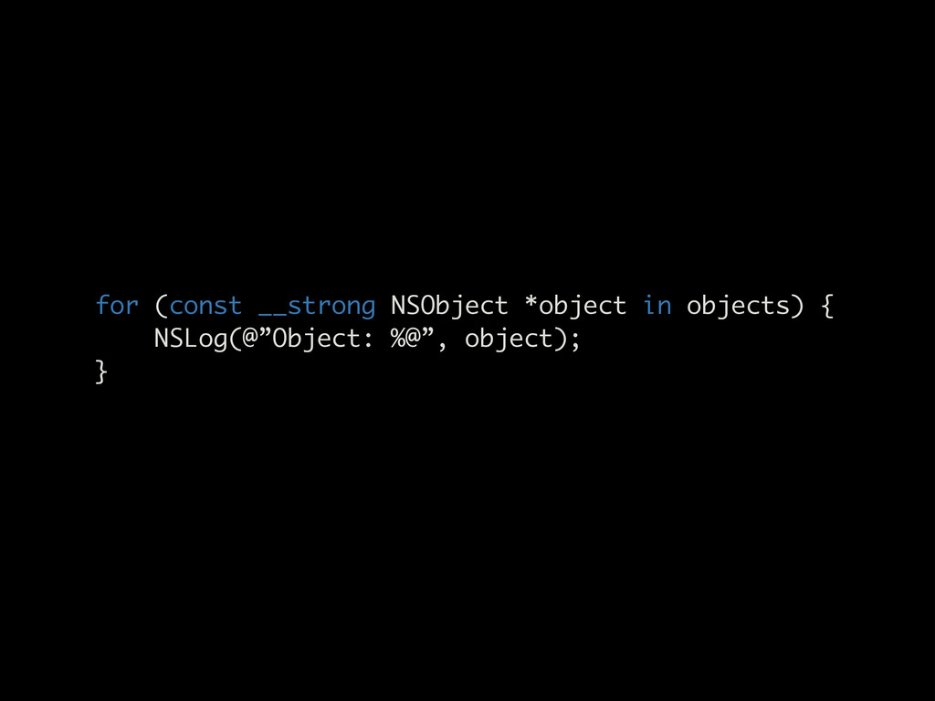 for (const __strong NSObject *object in objects...