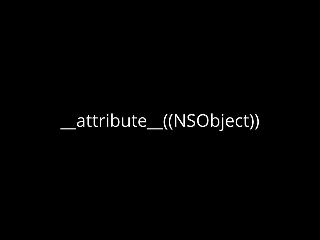 __attribute__((NSObject))