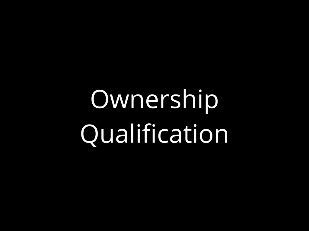 Ownership Qualification