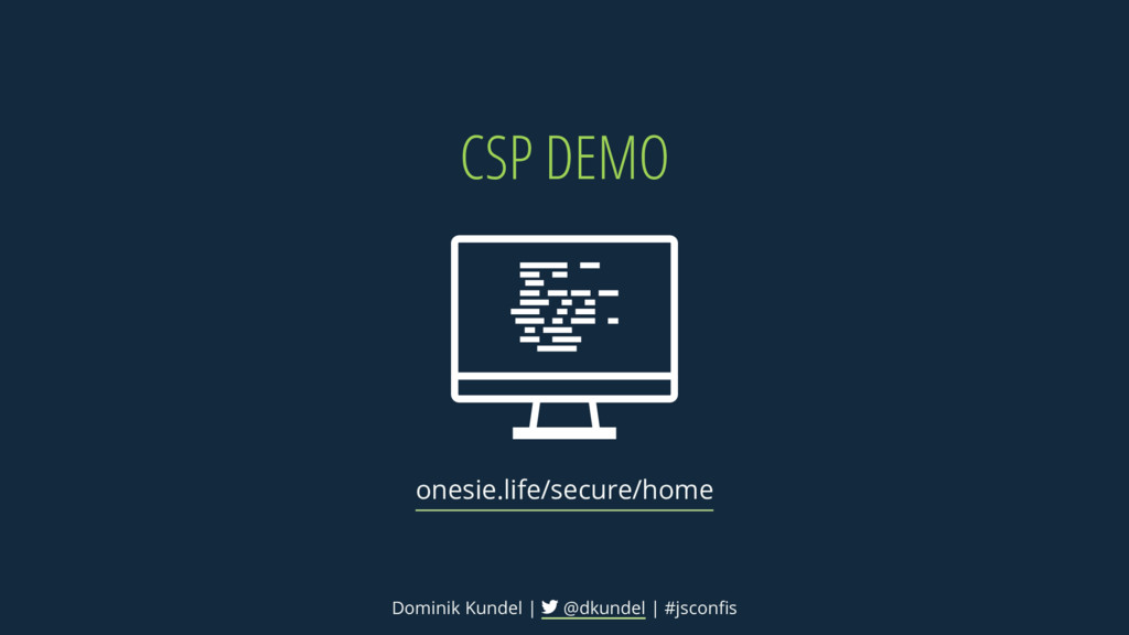 CSP DEMO onesie.life/secure/home Dominik Kundel...