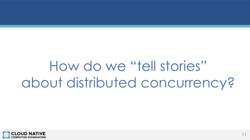 """11 How do we """"tell stories"""" about distributed c..."""