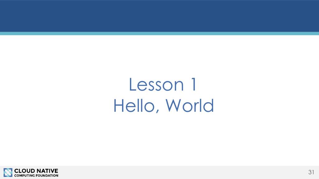 31 Lesson 1 Hello, World