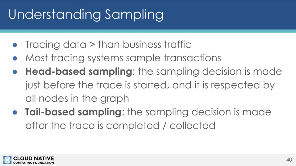 Understanding Sampling ● Tracing data > than bu...