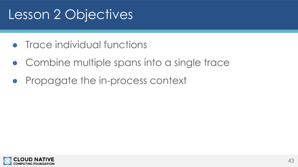 Lesson 2 Objectives 43 ● Trace individual funct...