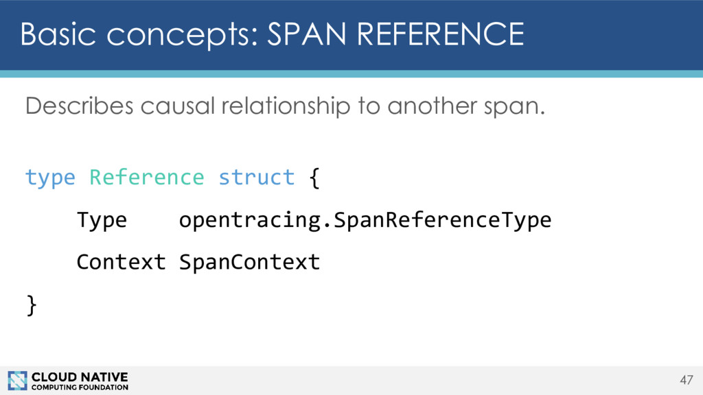 Basic concepts: SPAN REFERENCE Describes causal...