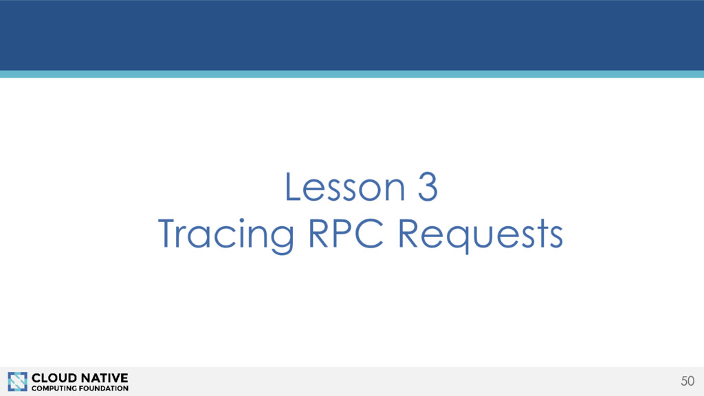 50 Lesson 3 Tracing RPC Requests