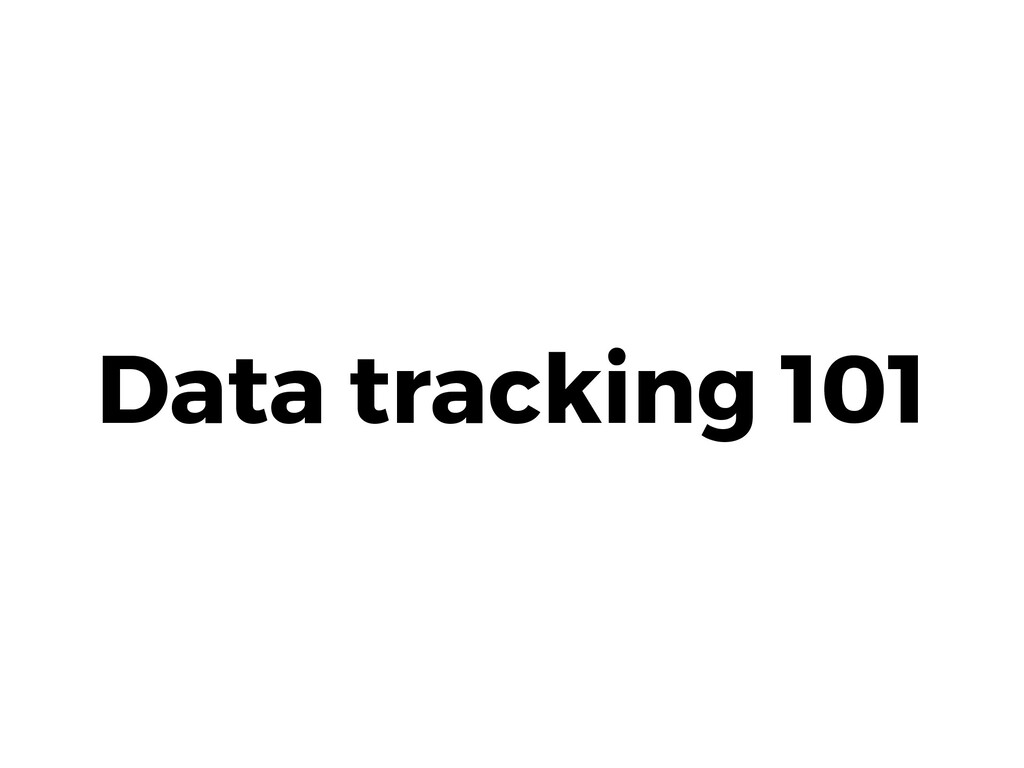 Data tracking 101