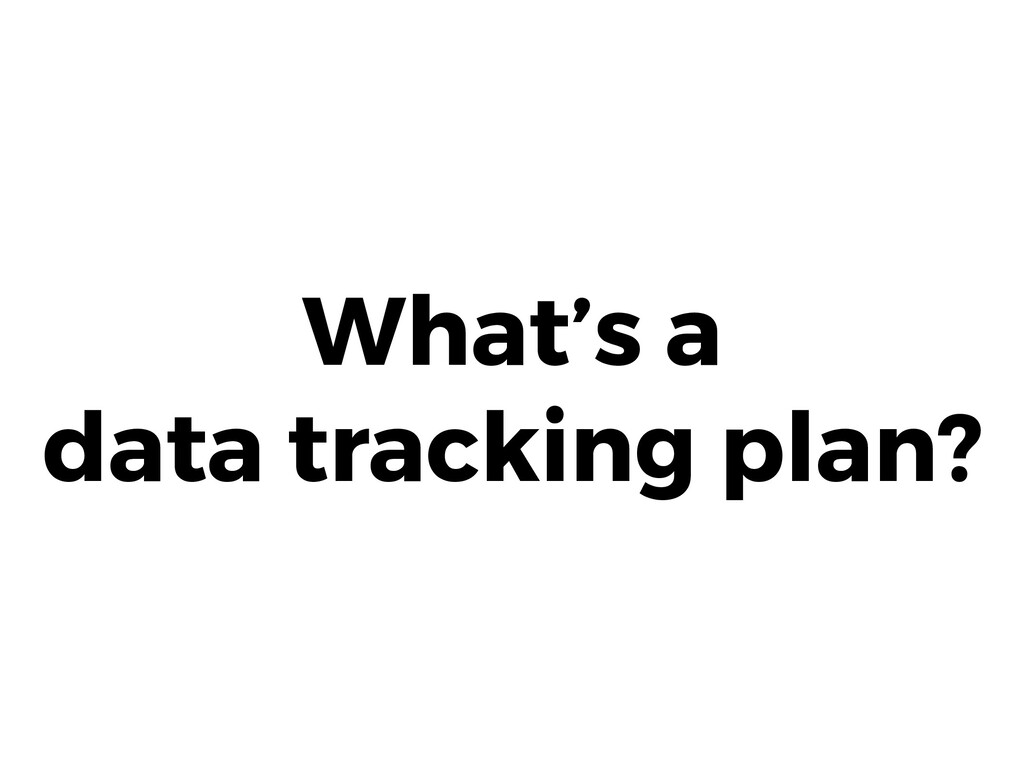 What's a  data tracking plan?