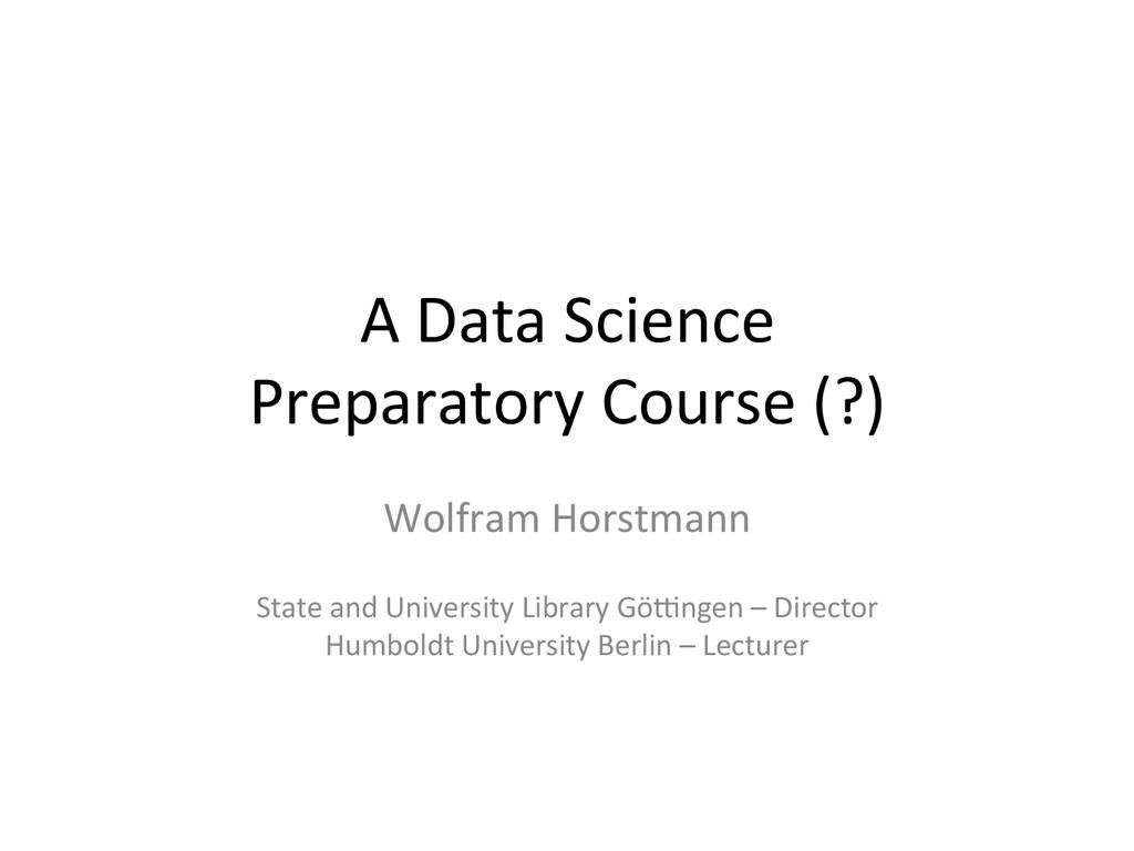 A Data Science   Preparatory Cou...