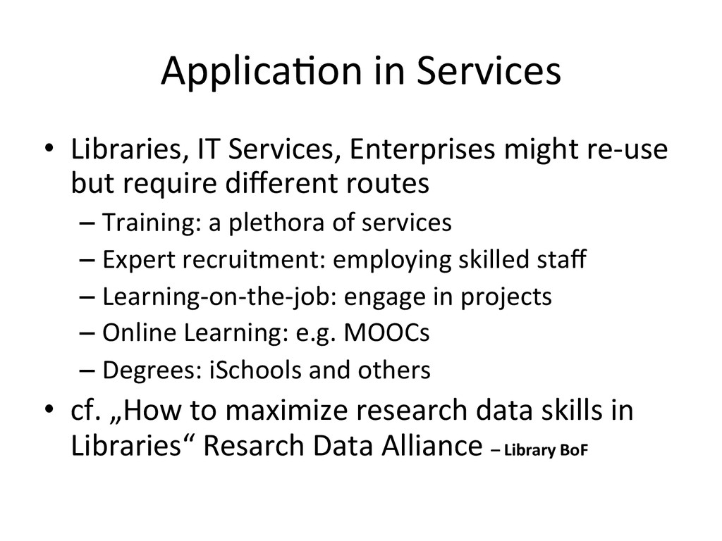 ApplicaHon in Services  • Libraries,...