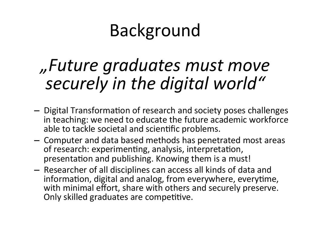 "Background  ""Future graduates must ..."