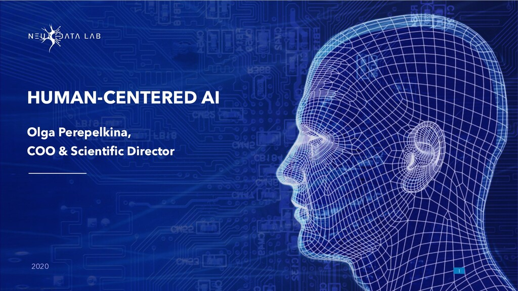 !1 HUMAN-CENTERED AI 2020 Olga Perepelkina, COO...