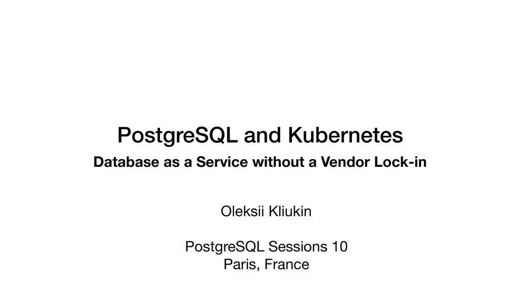 PostgreSQL and Kubernetes Database as a Service...