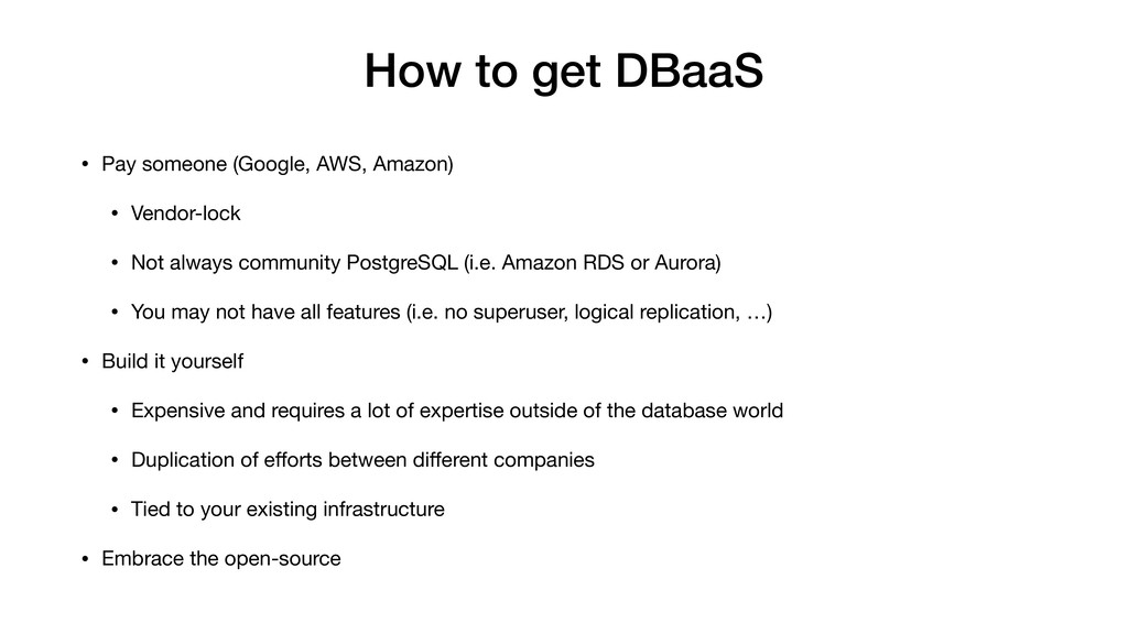How to get DBaaS • Pay someone (Google, AWS, Am...