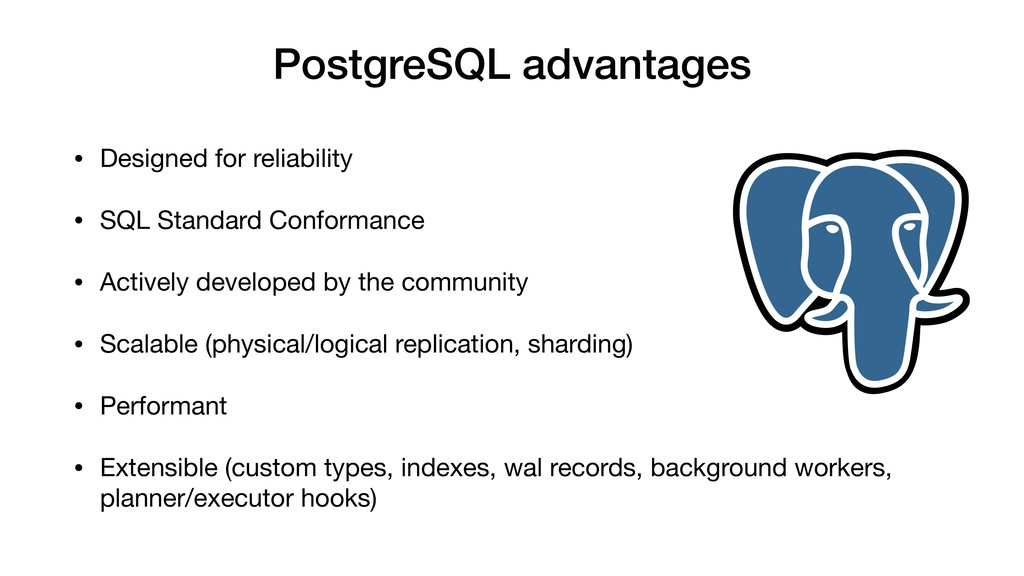 PostgreSQL advantages • Designed for reliabilit...