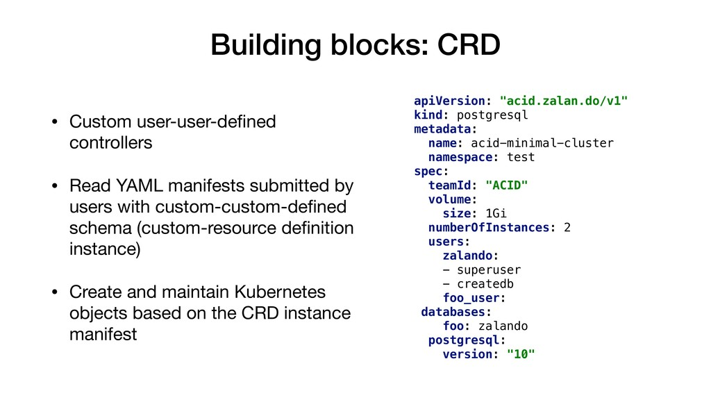 Building blocks: CRD • Custom user-user-defined ...