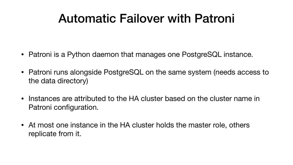 Automatic Failover with Patroni • Patroni is a ...