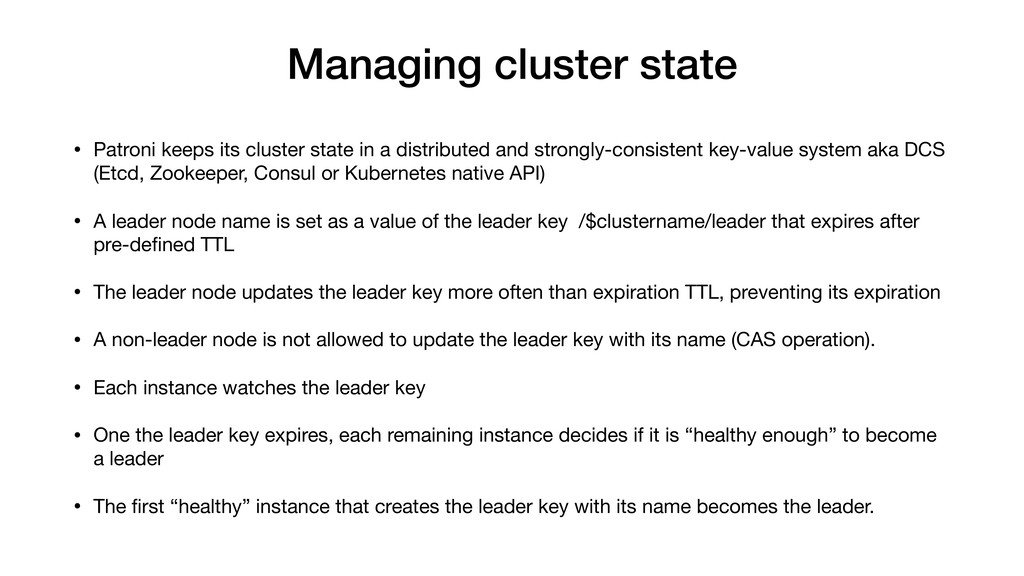 Managing cluster state • Patroni keeps its clus...