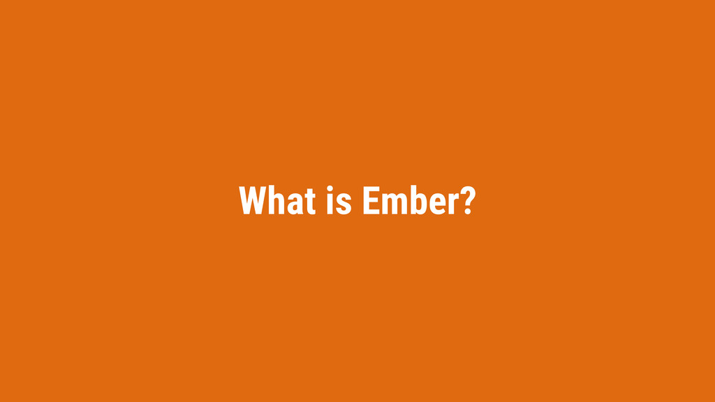 What is Ember?