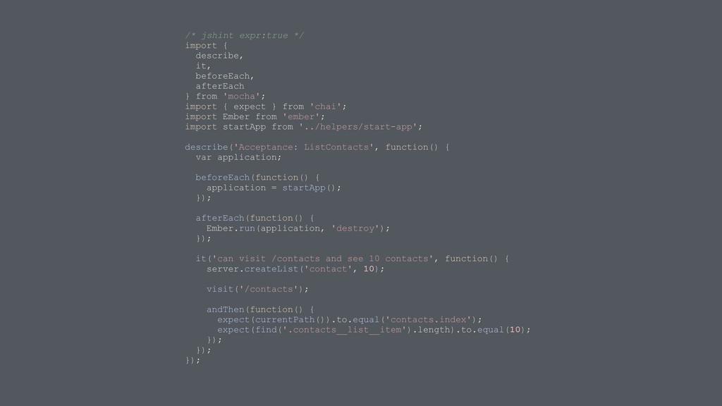 /* jshint expr:true */ import { describe, it, b...