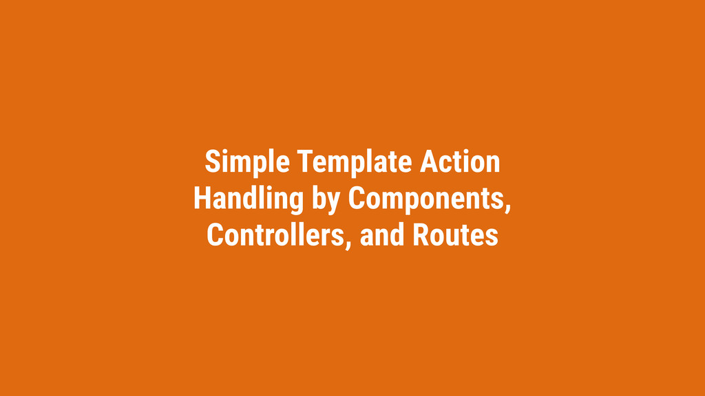 Simple Template Action Handling by Components, ...