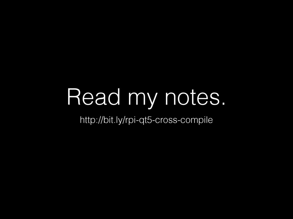 Read my notes. http://bit.ly/rpi-qt5-cross-comp...