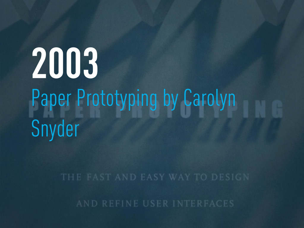 Paper Prototyping by Carolyn Snyder 2003