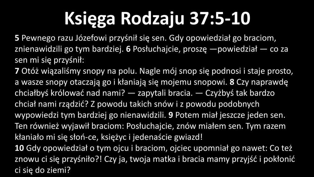 Księga Rodzaju 37:5-10 5 Pewnego razu Józefowi ...