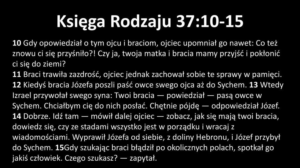 Księga Rodzaju 37:10-15 10 Gdy opowiedział o ty...
