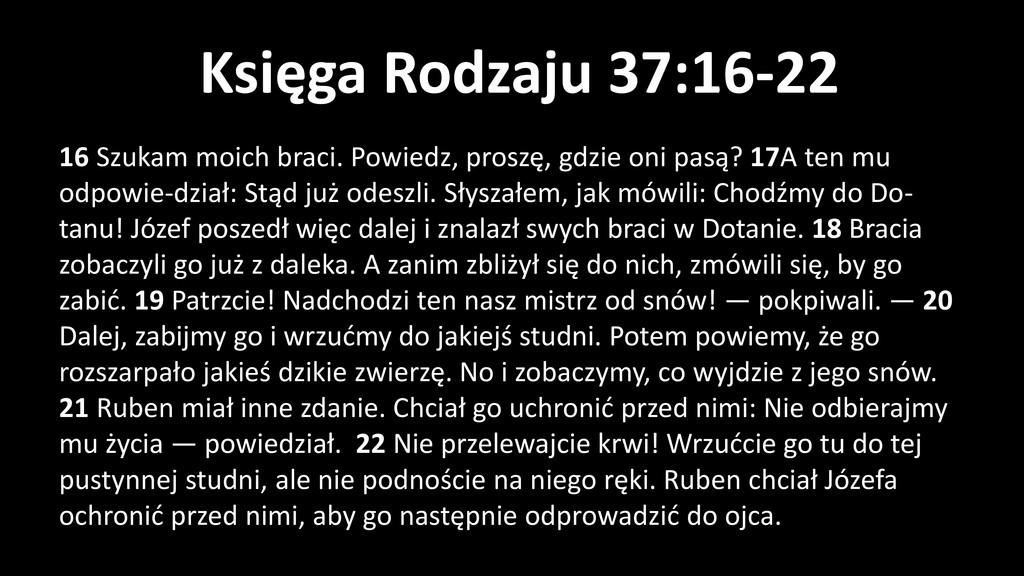 Księga Rodzaju 37:16-22 16 Szukam moich braci. ...