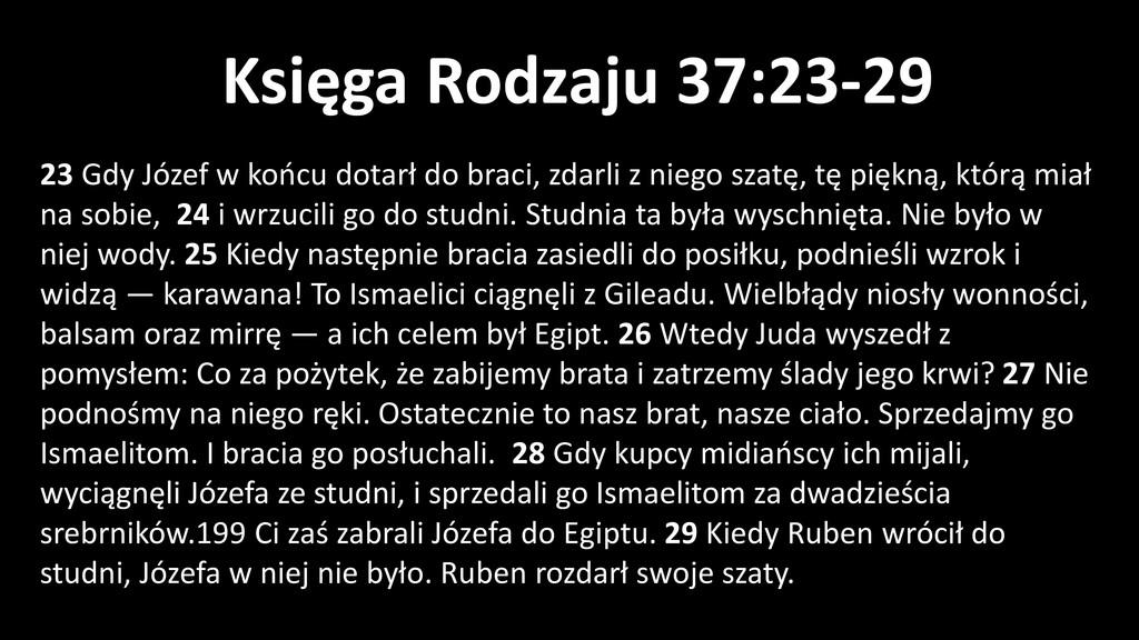 Księga Rodzaju 37:23-29 23 Gdy Józef w końcu do...