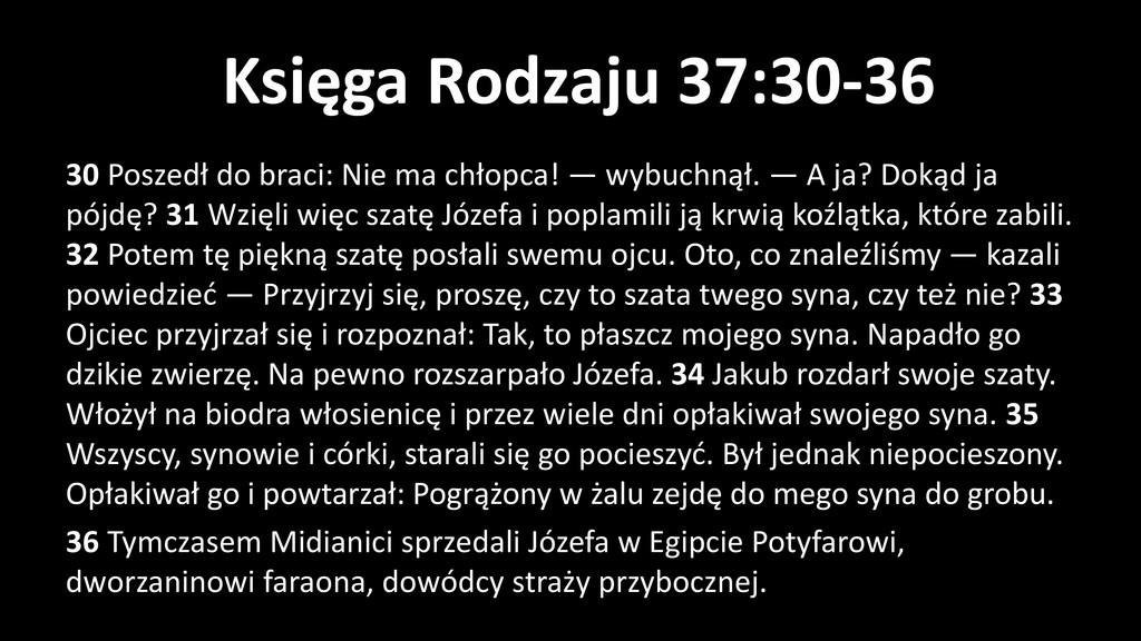 Księga Rodzaju 37:30-36 30 Poszedł do braci: Ni...