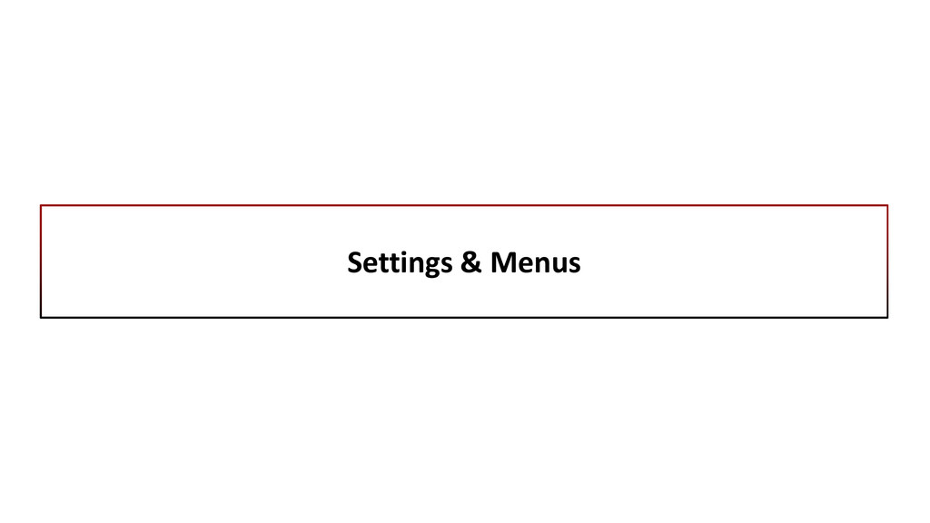 Settings & Menus