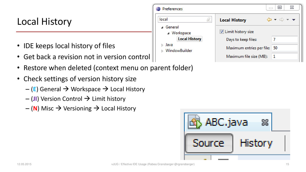 Local History • IDE keeps local history of file...