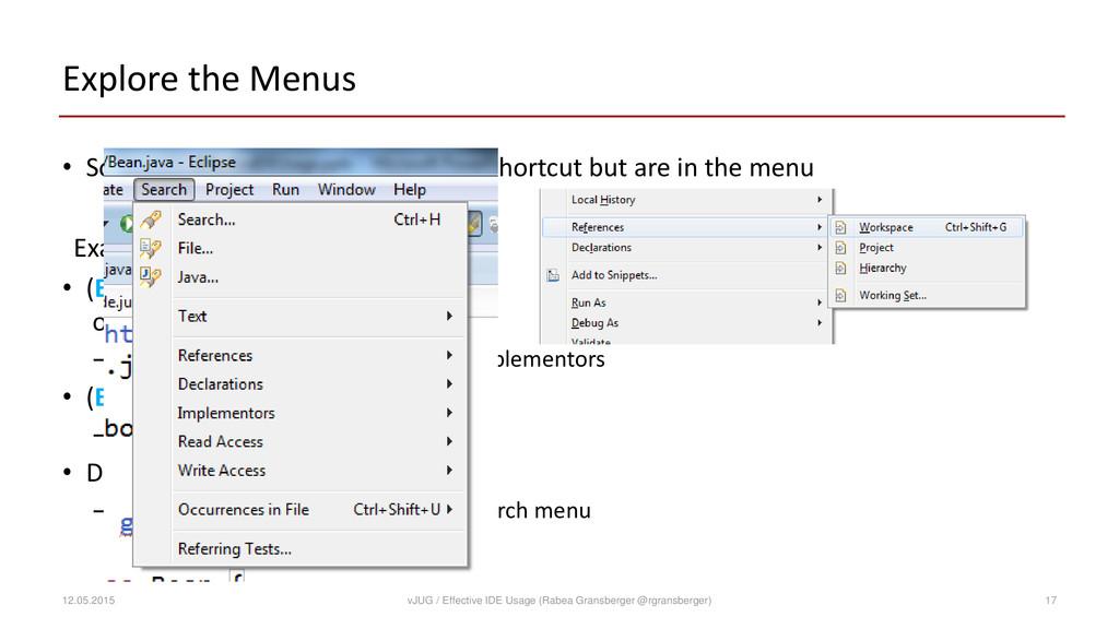 Explore the Menus • Some commands have no (defa...