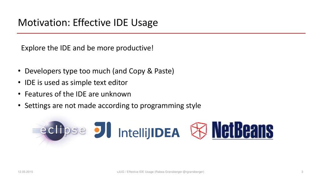 Motivation: Effective IDE Usage Explore the IDE...