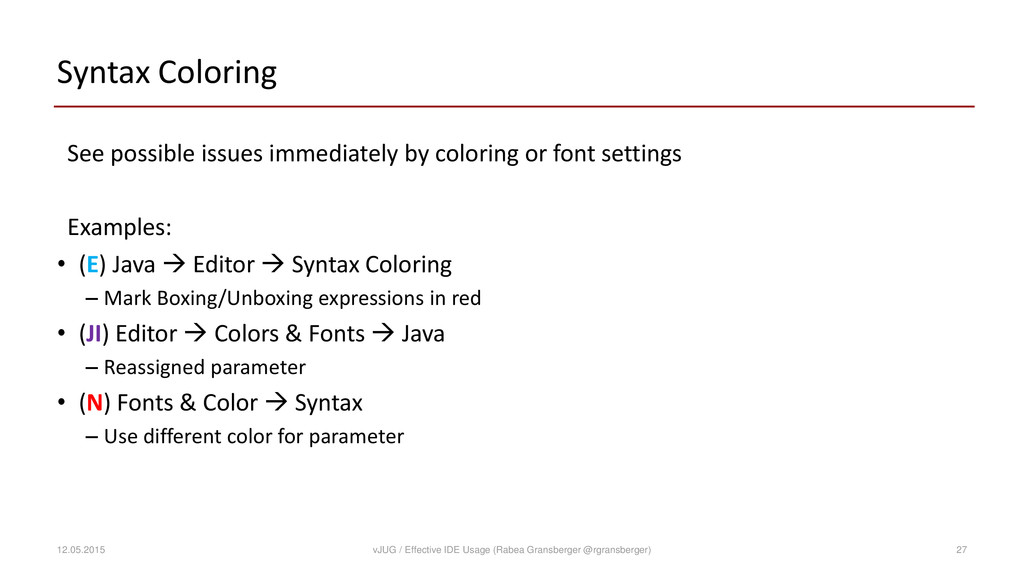 Syntax Coloring See possible issues immediately...