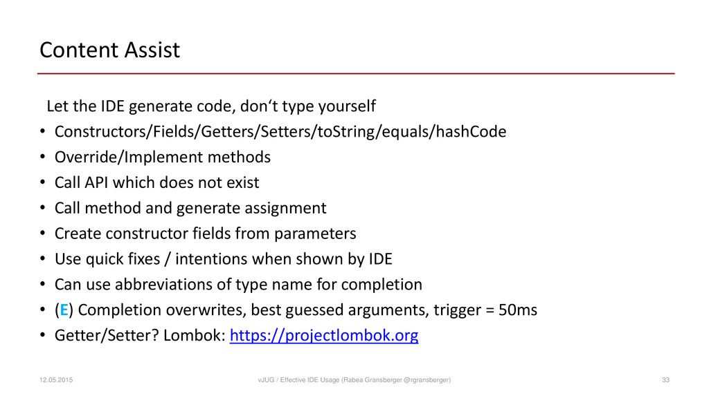 Content Assist Let the IDE generate code, don't...