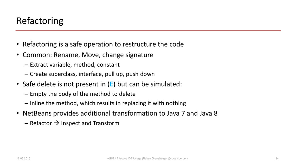 Refactoring • Refactoring is a safe operation t...