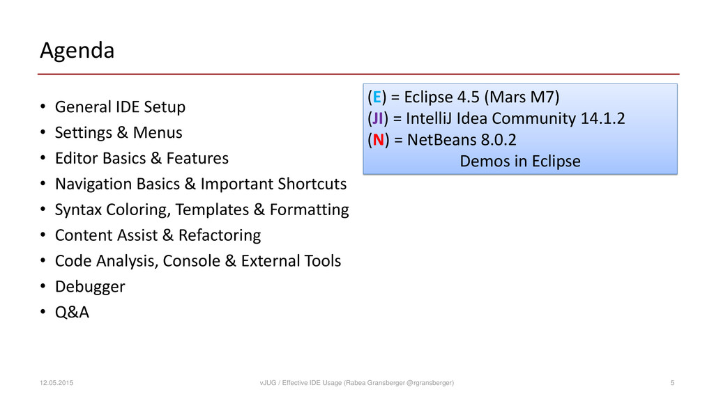 (E) = Eclipse 4.5 (Mars M7) (JI) = IntelliJ Ide...